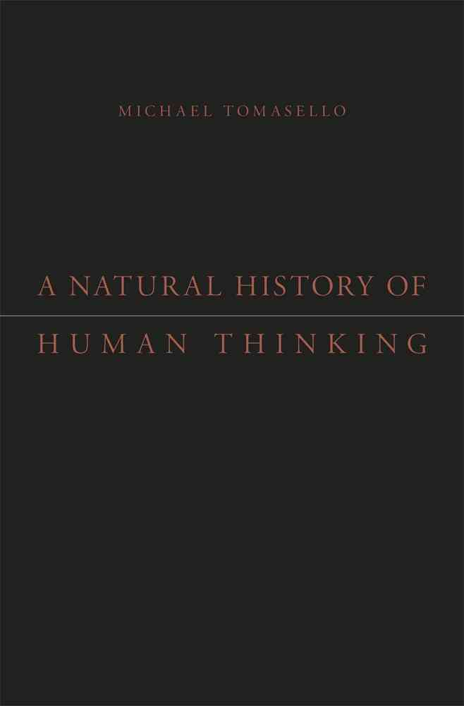 A Natural History of Human Thinking By Tomasello, Michael