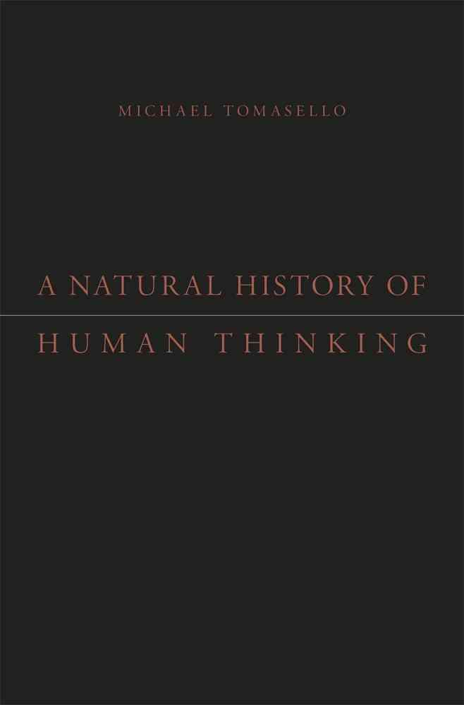 A Natural History of Human Thinking By Tomasello, Michael