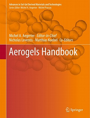 Aerogels Handbook By Aegerter, Michel A. (EDT)