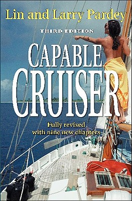 The Capable Cruiser By Pardey, Lin/ Pardey, Larry